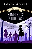 #9: Whoops! Someone Is On Our Case (Susan Hall Investigates Book 3)