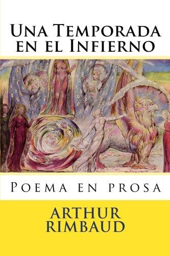 Una Temporada en el Infierno: poema en prosa por Arthur Rimbaud,Hernandez B., Martin,Oliverio Girondo,Enrique Molina