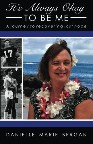 It's Always Okay To Be Me: A journey to recovering lost hope (Volume 1) PDF Text fb2 ebook