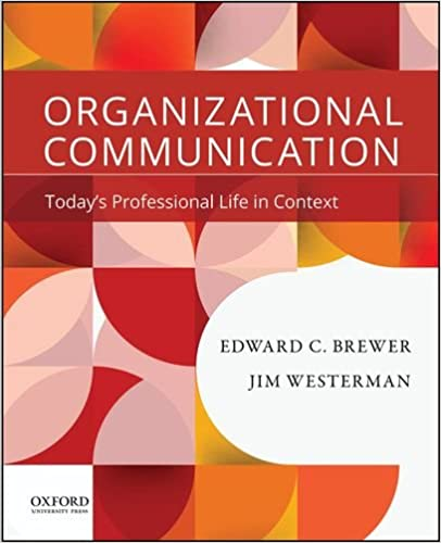 Organizational Communication: Today's Professional Life in Context