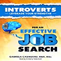 Introverts: Leverage Your Strengths for an Effective Job Search Audiobook by Gabriela Casineanu Narrated by Kimberly S. Hobscheid