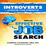 Introverts: Leverage Your Strengths for an Effective Job Search | Gabriela Casineanu