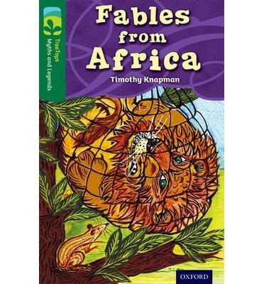 [(Oxford Reading Tree TreeTops Myths and Legends: Level 12: Fables from Africa)] [ By (author) Timothy Knapman, Illustrated by Hannah Firmin, Illustrated by Linda Selby ] [January, 2014]