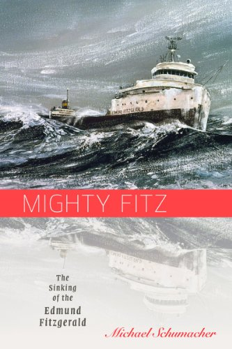 Mighty Fitz: The Sinking of the Edmund Fitzgerald (Fesler-lampert Minnesota Heritage)
