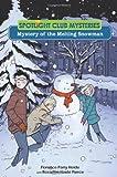 Mystery of the Melting Snowman (Spotlight Club)