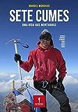 SETE CUMES: Uma vida nas montanhas (Portuguese Edition)