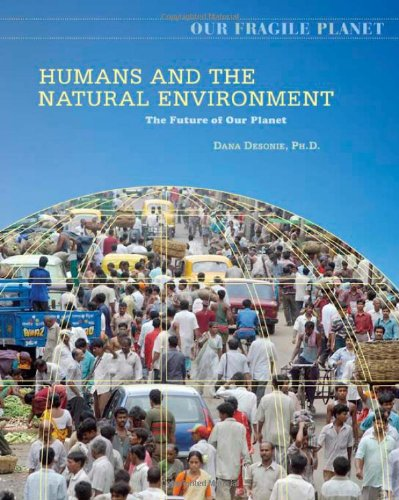 Download Humans and the Natural Environment: The Future of Our Planet (Our Fragile Planet) ebook