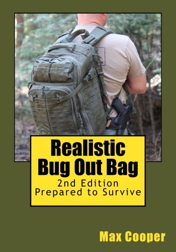 Realistic Bug Out Bag, 2nd Edition: Prepared to Survive
