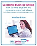 img - for Successful Business Writing. How to Write Business Letters, Emails, Reports, Minutes and for Social Media. Improve Your English Writing and Grammar. I (Skills Training Course) book / textbook / text book