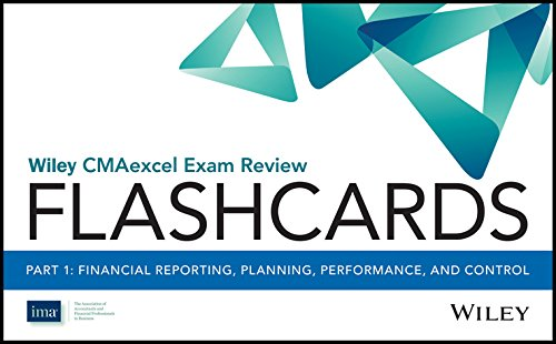 Wiley CMAexcel Exam Review 2017 Flashcards : Part 1, Financial Reporting, Planning, Performance, and Control (Wiley CMA Learning System)