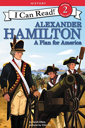 Alexander Hamilton: A Plan for America (I Can Read Level 2)