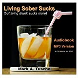 Chapter 12 - Life after liquor / Living Sober Sucks [Explicit]
