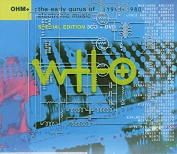 Various Artists Ohm The Early Gurus Of Electronic Music Special Edition 3cd Dvd Amazon Com Music