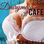 Dairymaid Cafe: Down on the Farm: Hot Little Shop | Ellen Dominick