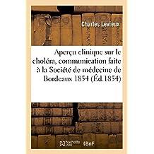 Apercu Clinique Sur Le Cholera, Communication Faite a la Societe de Medecine de Bordeaux