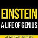 Einstein: A Life of Genius Audiobook by Alexander Kennedy Narrated by Jack Nolan