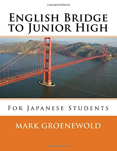 Read Online English Bridge to Junior High: For Japanese Students ebook
