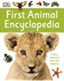 First Animal Encyclopedia: A First Reference Book for Children