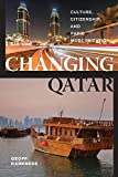Changing Qatar: Culture, Citizenship, and Rapid