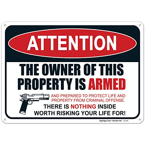 Gun Sign, The Owner of This Property is Armed Sign, 10x14 Rust Free Aluminum UV Printed, Easy to Mount Weather Resistant Long Lasting Ink Made in USA by SIGO SIGNS (The Best Home Defence Gun)