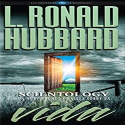 Scientology: Un Nuevo Punto De Vista Sobre La Vida [Scientology: A New Slant on Life]