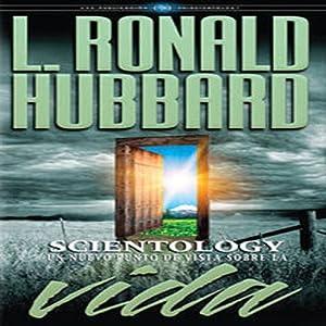 Scientology: Un Nuevo Punto De Vista Sobre La Vida [Scientology: A New Slant on Life] Audiobook