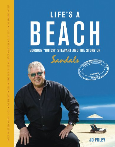 Life's a Beach: The Story of Gordon 'Butch' Stewart and the Story of Sandals - Resort Life