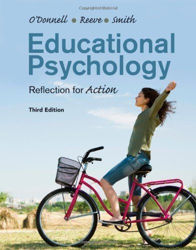 Educational Psychology: Reflection for Action 3rd edition by O'Donnell, Angela M., Reeve, Johnmarshall, Smith, Jeffrey K. (2011) Paperback