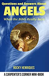Questions and Answers about Angels: What The Bible Really Says
