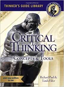 the miniature guide to critical thinking-concepts and tools paperback The thinker's guide by dr richard paul and dr linda elder the foundation for critical thinking for conscientious citizens on how to detect media bias & propaganda based on critical thinking concepts & tools in 1906, in a concluding chapter of his classic book, folkways, william graham sumner raised the.