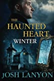 The Haunted Heart: Winter (Volume 1)