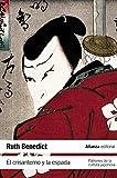 Image of El crisantemo y la espada / The Chrysanthemum and the Sword: Patrones de la cultura japonesa / Patterns of Japanese Culture (Spanish Edition)