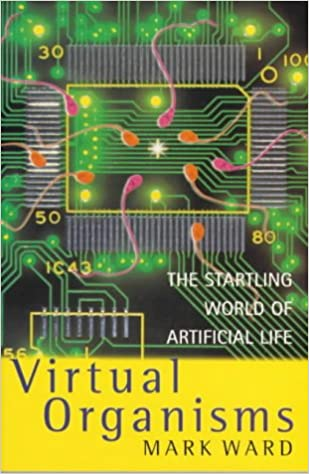 Book Virtual Organisms: The Startling World of Artificial Intelligence