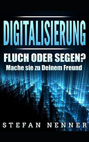 Digitalisierung: Fluch oder Segen? Mache sie zu Deinem Freund