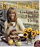 Jane Fonda Cooking for Healthy Living, Robin Vitetta, 1570362939
