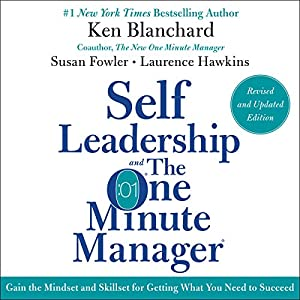 Download audiobook Self Leadership and the One Minute Manager Revised Edition: Gain the Mindset and Skillset for Getting What You Need to Suceed