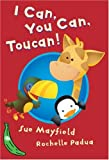 I Can, You Can, Toucan!, Sue Mayfield, 1405217936