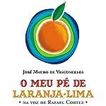 O Meu Pé de Laranja-lima [My Orange-Lime Foot] | José Mauro de Vasconcelos