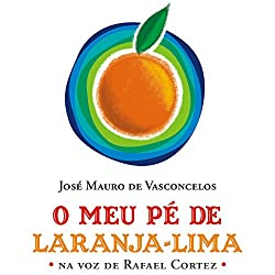 O Meu Pé de Laranja-lima [My Orange-Lime Foot]