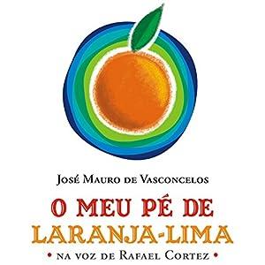 O Meu Pé de Laranja-lima [My Orange-Lime Foot] Audiobook