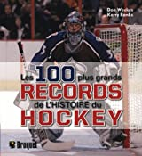 Les 100 plus grands records de l'histoire du hockey
