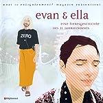 Evan und Ella. Eine Liebesgeschichte des 21. Jahrhunderts | Tom Huston,Maura O'Connor