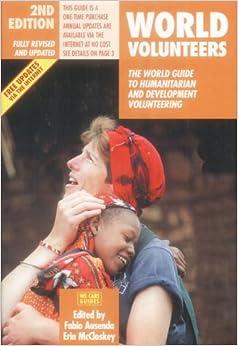 World Volunteers (World Volunteers: The World Guide to Humanitarian & Development Volu)