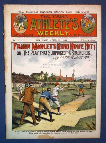 FRANK MANLEY'S HARD HOME HIT; or, The Play That Surprised the Bradfords. The Young Athlete's Weekly. No. 13. April 21, 1905.