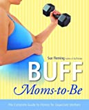 Buff Moms-to-Be, Sue Fleming, 0812969456