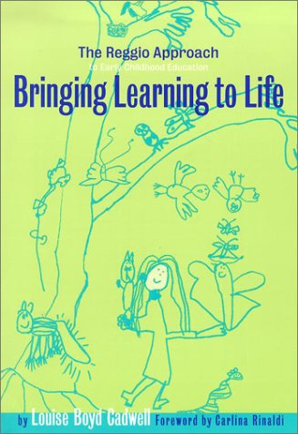Bringing Learning to Life: The Reggio Approach to Early Childhood Education (Early Childhood Education Series)