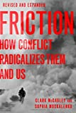 img - for Friction: How Conflict Radicalizes Them and Us, Revised and Expanded Edition book / textbook / text book