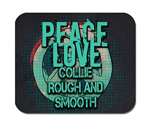 Makoroni - Peace Love Collie (Rough and Smooth) Dog Dogs- Non-Slip Rubber Mousepad, Gaming Office Mousepad