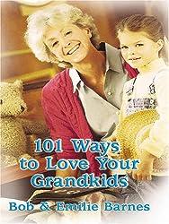 101 Ways To Love Your Grandkids