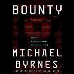 Bounty: A Novel | Michael Byrnes